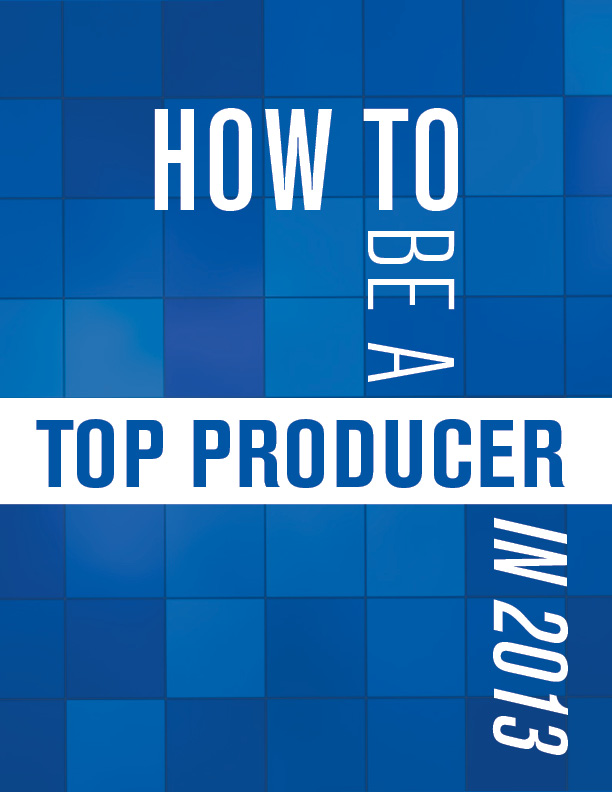 How to Be a Top Producer in 2013  - 2.18.13