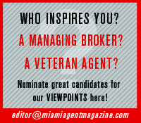 Who inspires you? A managing broker? A veteran agent? Nominate great candidates for our Viewpoints here!