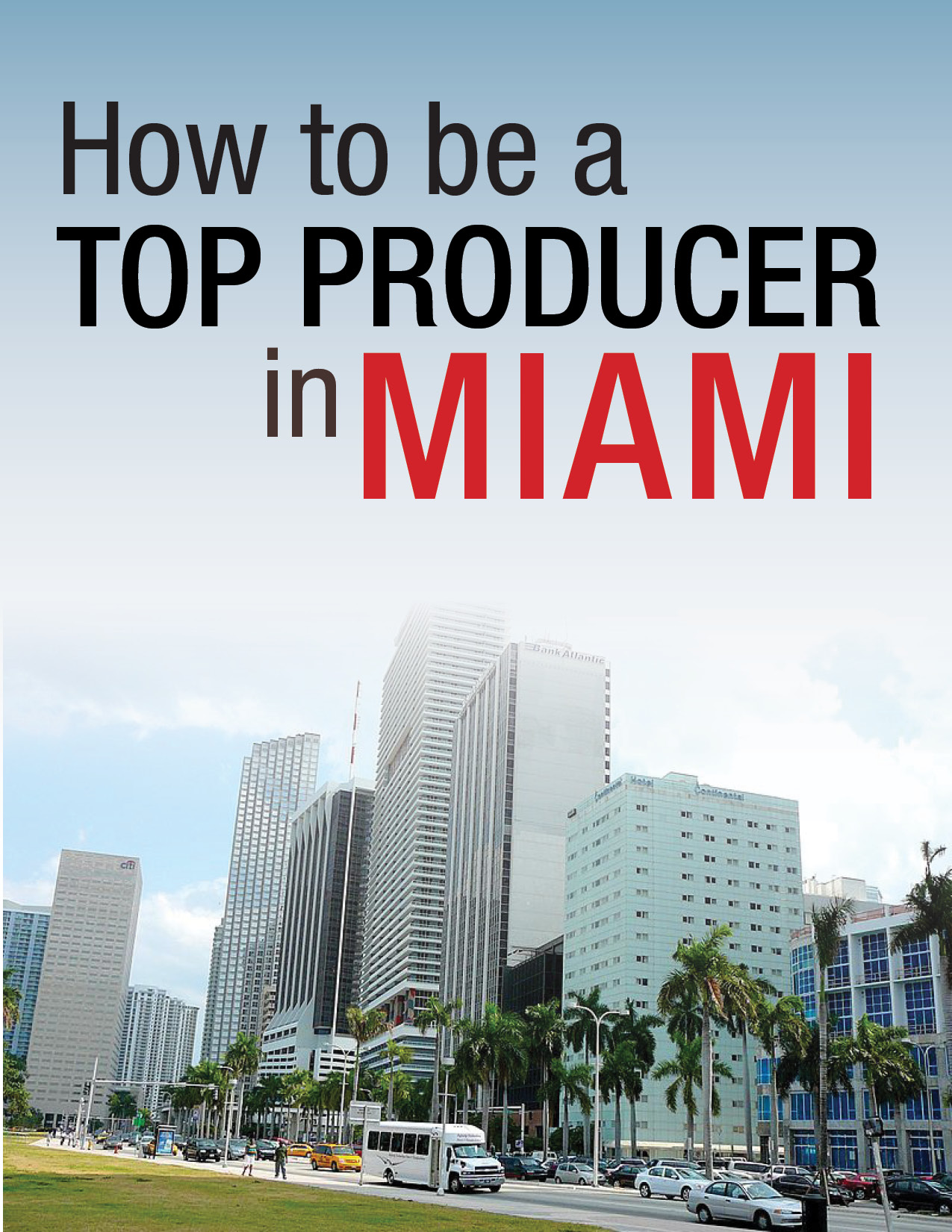How To Be A Top Producer in Miami: Professionalism, Smart Marketing and Time Management - 2.17.14
